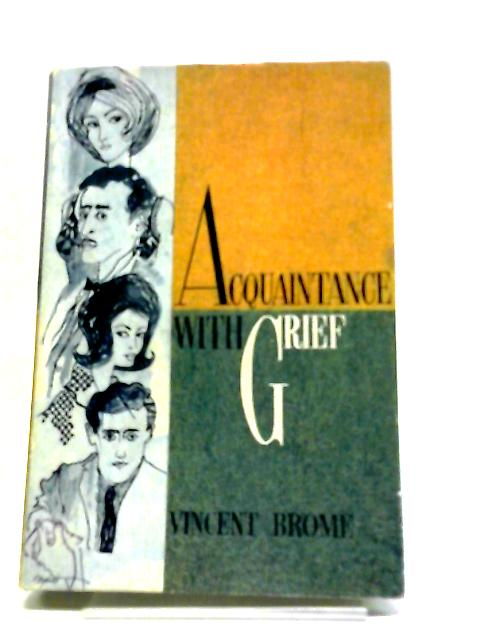 Acquaintance With Grief by Vincent Brome