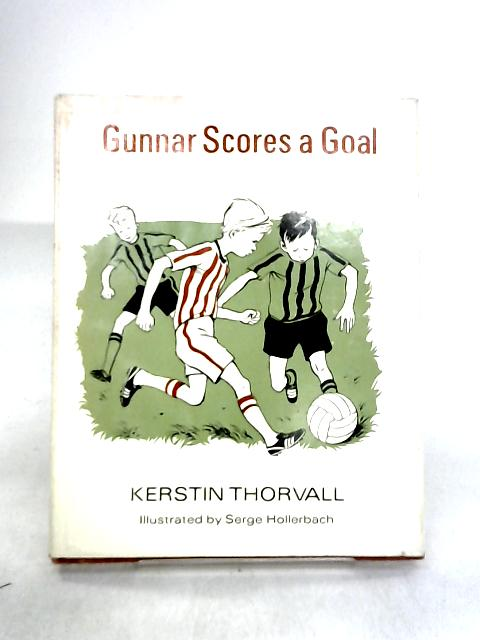 Gunnar Scores a Goal by Thorvall, Kerstin