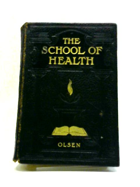 The School Of Health By Alfred B Olsen
