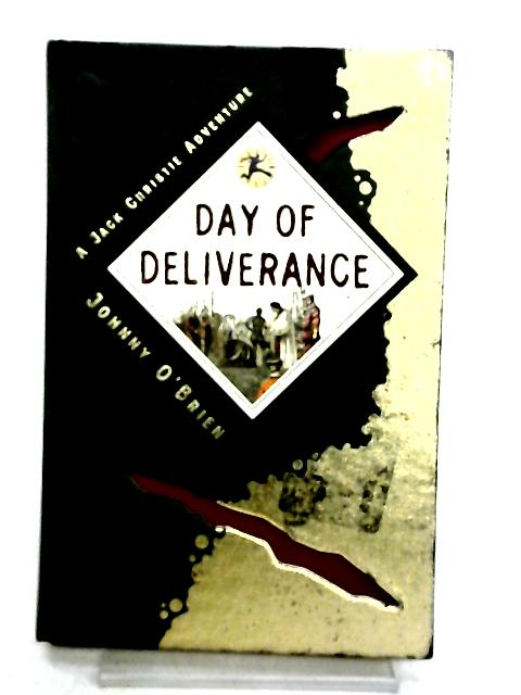Day of Deliverance by Johnny O'Brien