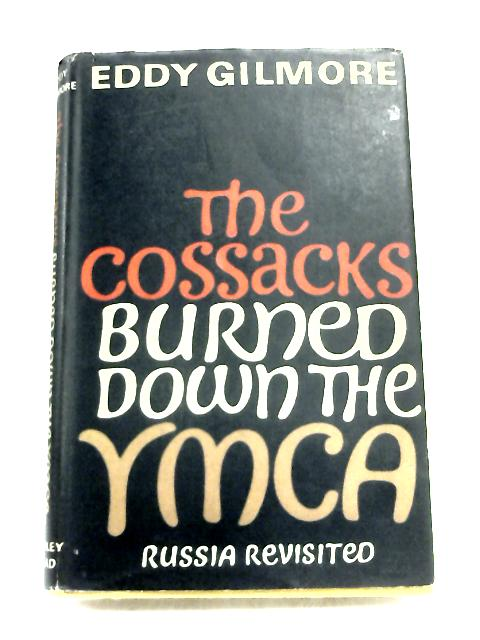 The Cossacks burned down the YMCA by Eddy Gilmore,
