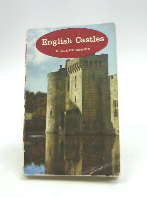 English castles By Brown, R. Allen