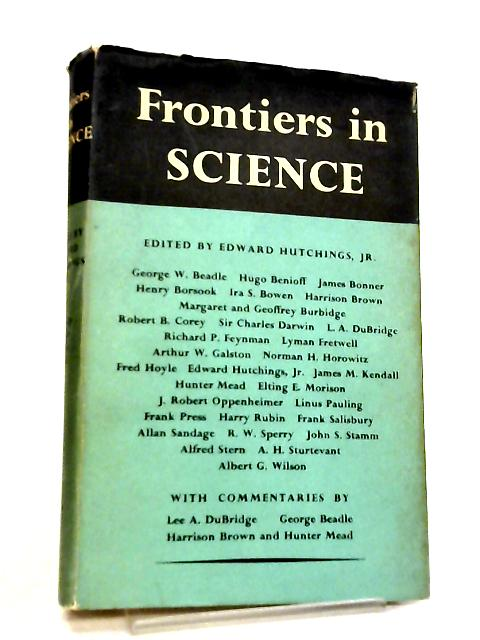 Frontiers in Science, A Survey by Edward Hutchings