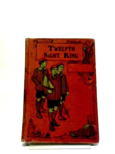 A Twelfth Night King by Mary Gorges