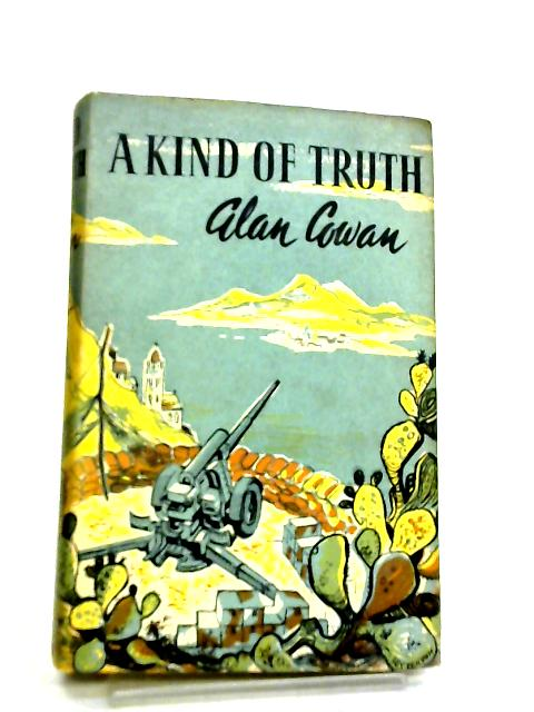 A Kind of Truth by Alan Cowan