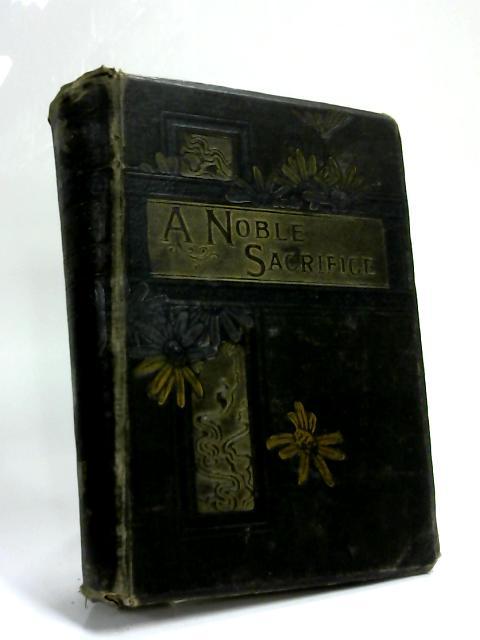 A Noble Sacrifice by Emily Grace Harding