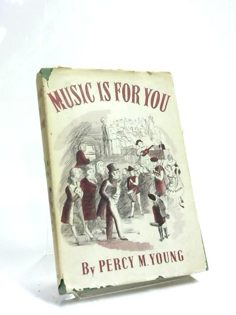 Music is for You by Percy M Young