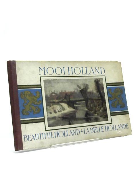 Mooiholland - Beautiful Holland - La Belle Hollande by Unknown