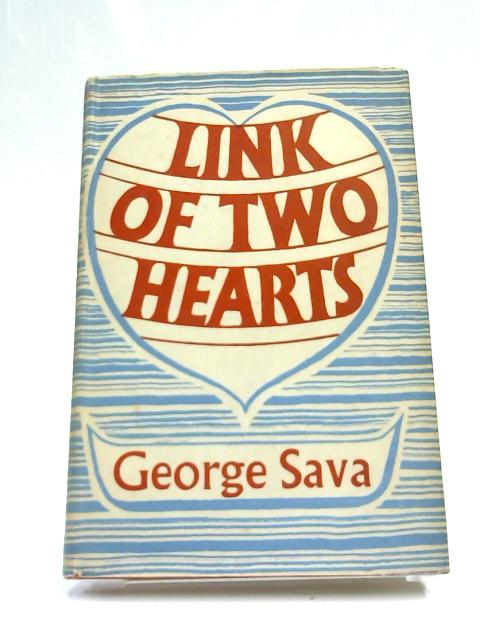 Link of Two Hearts by George Sava,
