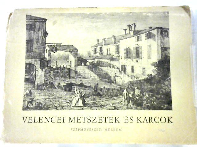 Velencei Metszetek Es Karcok By Szepmuveszeti Muzeum