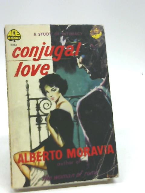 Conjugal Love - A Study of Intimacy By Alberto Moravia
