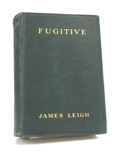 Fugitive by James Leigh,