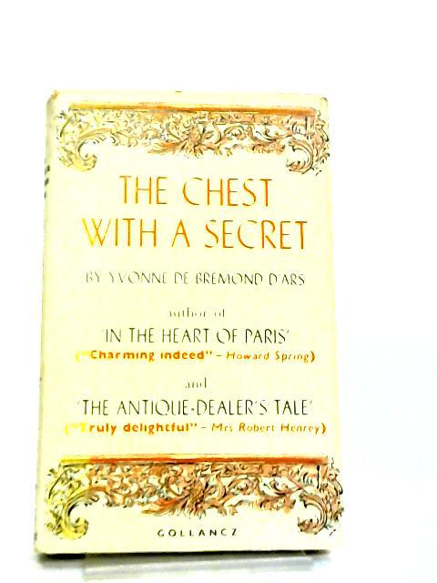 The Chest with A Secret by Yvonne de Bremond D'Ars