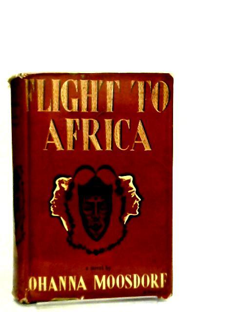 Flight to Africa by Johanna Moosdorf