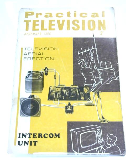 Practical Television December 1966 by Anon