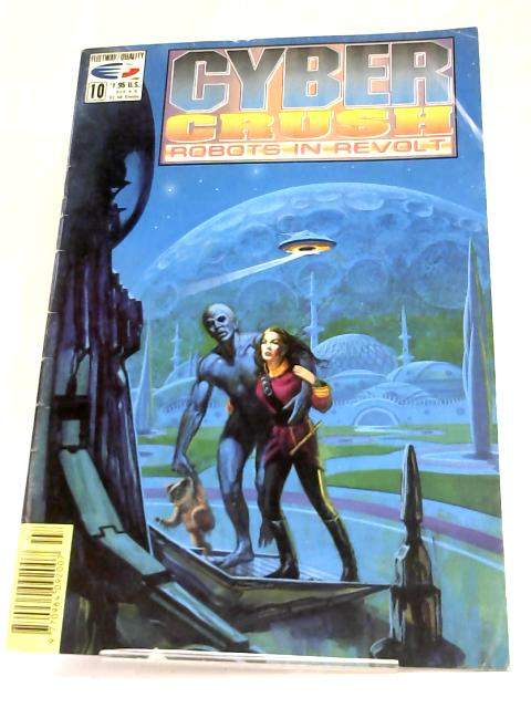 Cyber Crush: Robots in Revolt No. 10 By Pat Mills