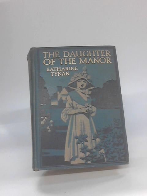 The Daughter of The Manor by Katherine Tynan