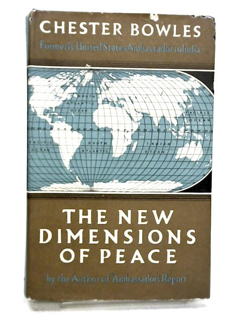 The New Dimentions of Peace by Chester Bowles