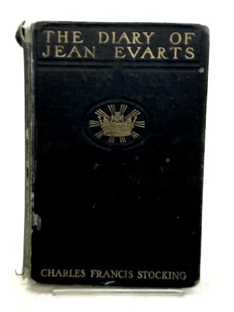 The Diary of Jean Evarts by Charles Francis Stocking