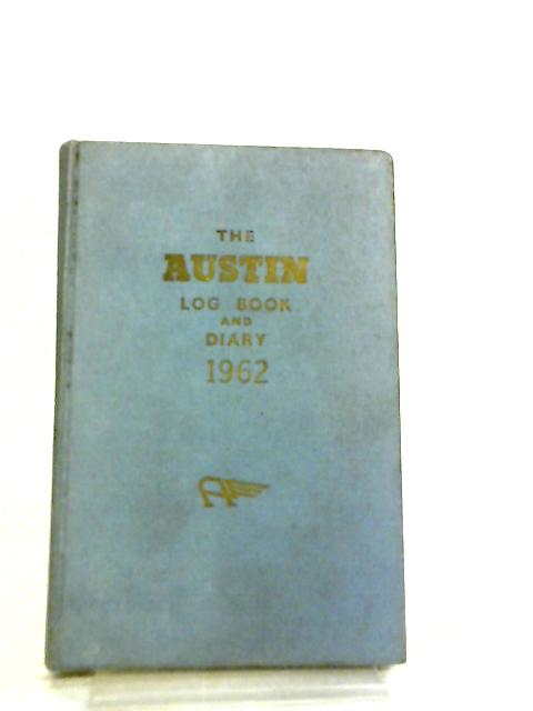 The Austin Log Book and Diary 1962 By Anon