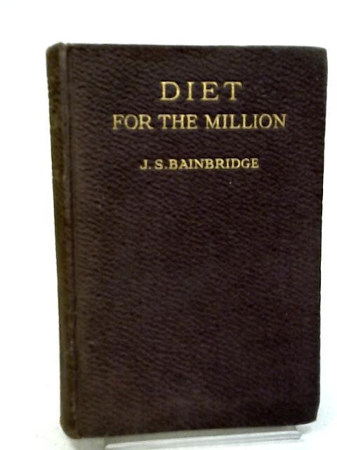 Diet for the Million by J s bainbridge