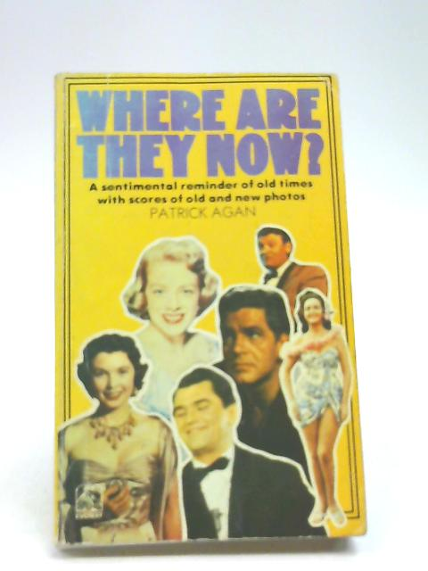 Where are They Now? by Agan, Patrick