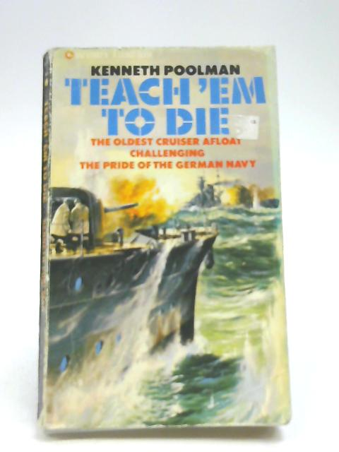 Teach 'em to Die By Poolman, Kenneth