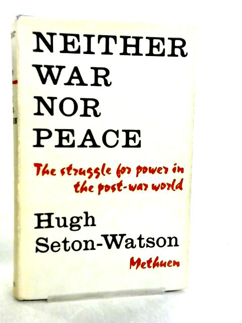 Neither War nor Peace by H. Seton-Watson