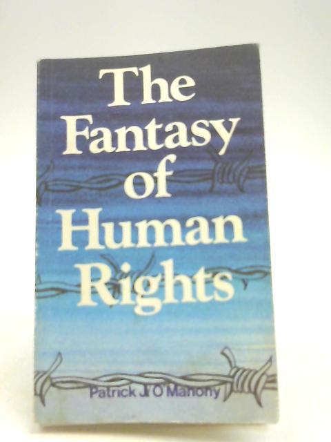 Fantasy of Human Rights By O'Mahony, Patrick J.