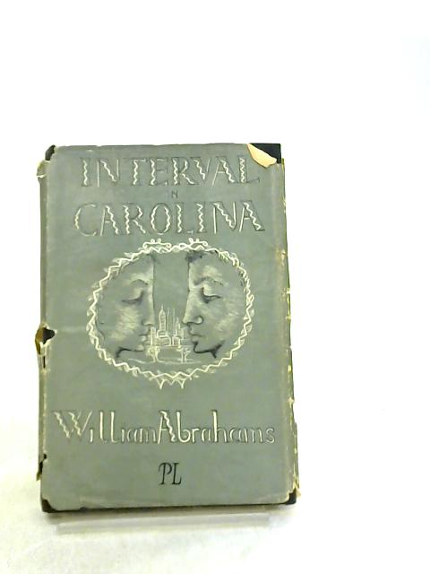 Interval In Carolina by William Abrahams