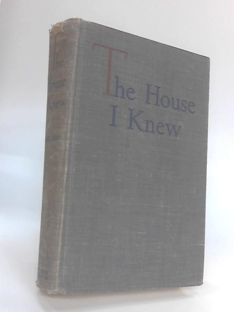 The House I Knew Memoirs of Youth by Neilson, Elisabeth
