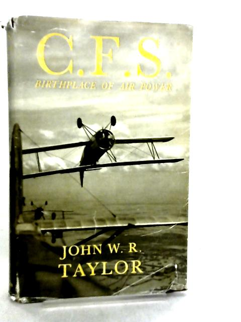 C.F.S. Birthplace of Air Power by John W. Taylor