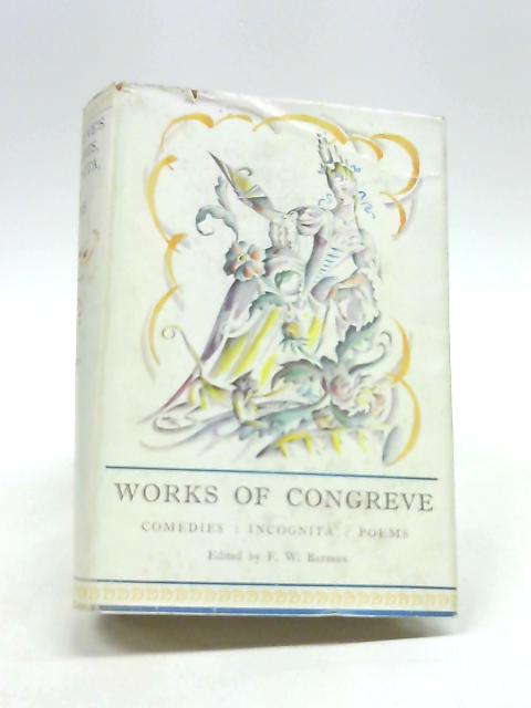 The Works of Congreve by F. W. Bateson ~