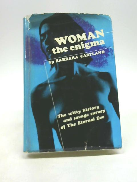 Woman: The enigma by Cartland, Barbara