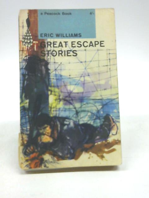 Great Escape Stories, etc (Peacock Books. no. PK19.) by Eric Ernest Williams