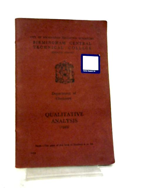 Qualitative Analysis (Department Of Chemistry, Birmingham Central Technical College) By Anon