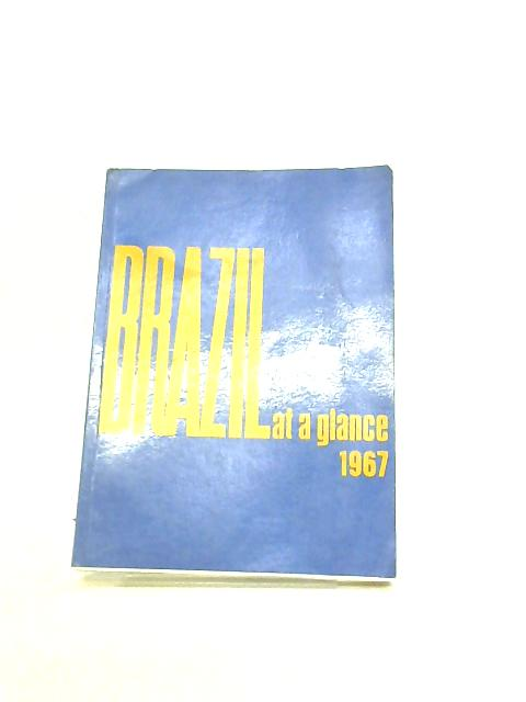 Brazil at a glance, 1967 by unstated