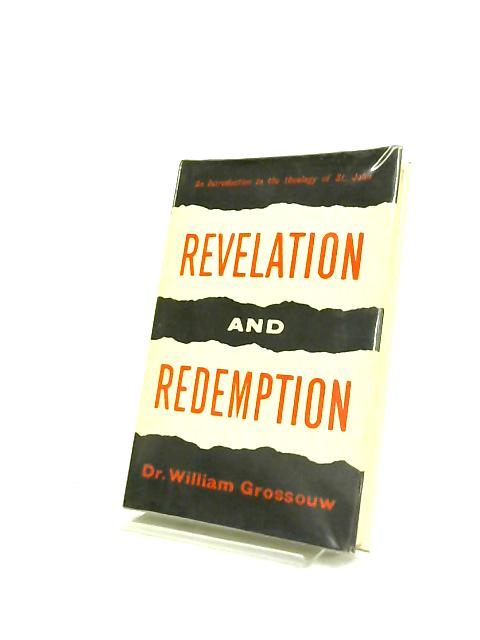Revelation and Redemption by W. Grossouw