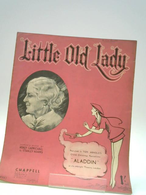 "Little Old Lady, Featured in Tom Arnolds Grand Christmas Pantomine ""aladdin"" at the Adelphi Theatre, London By Hoagy Carmichael"