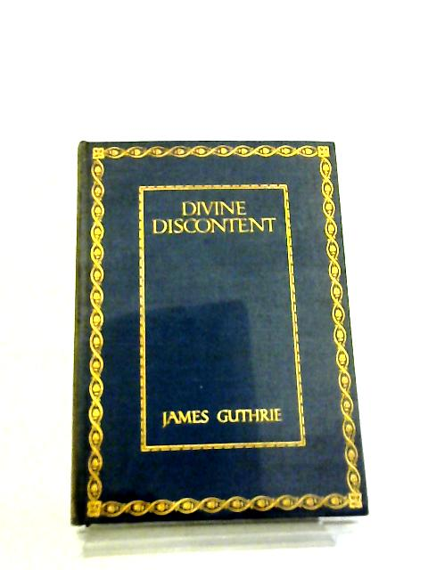 Divine Discontent by James Guthrie