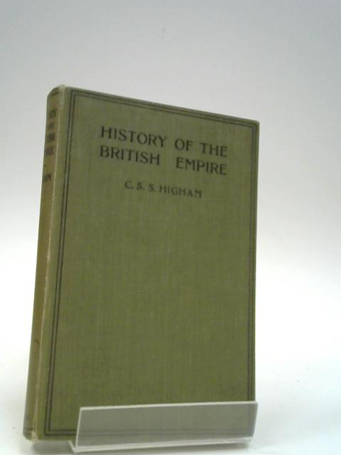 History of the British Empire, by Higham, Charles Strachan Sanders