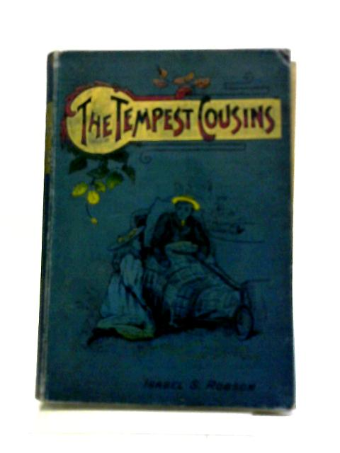 The Tempest Cousins by Isabel A. Robson