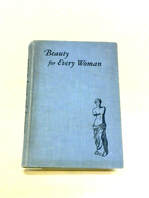 Beauty For Every Woman by Anon.