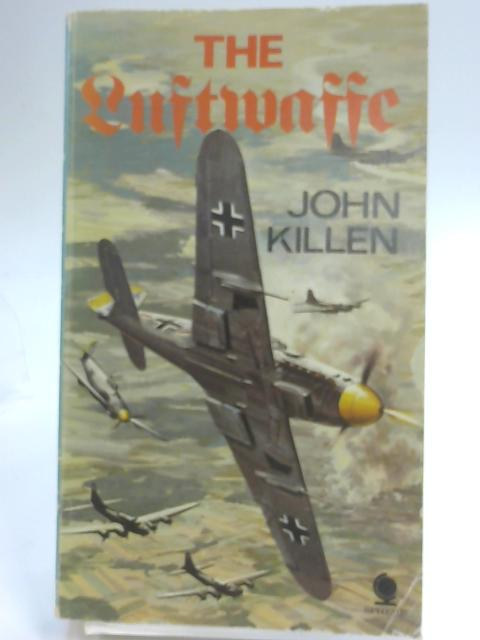 The Luftwaffe : A History By John Killen