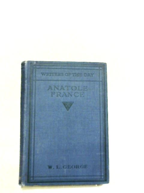 Anatole France by W. L. George