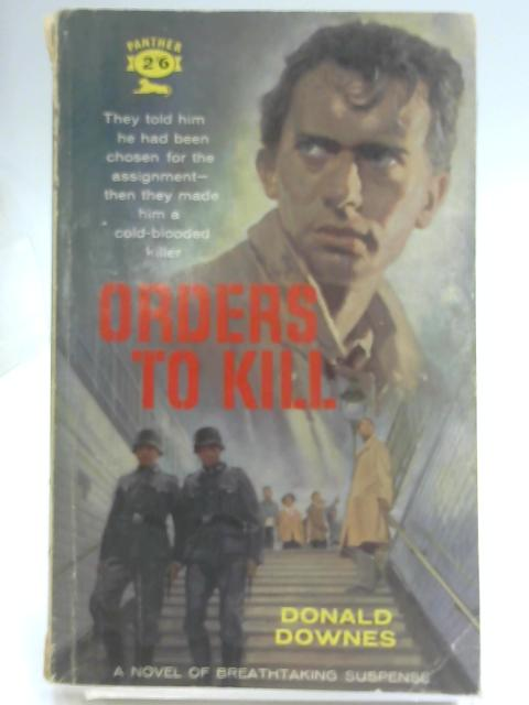 Orders to Kill (Panther Books) by Downes, Donald