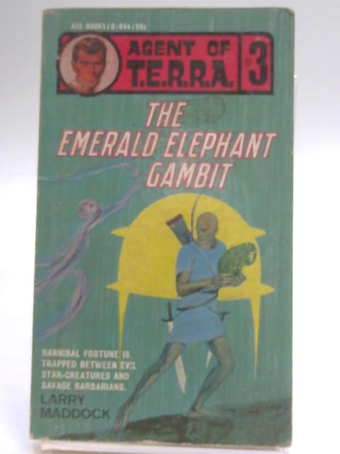 Agent of T.E.R.R.A. #3 The Emerald Elephant Gambit By Larry Maddock