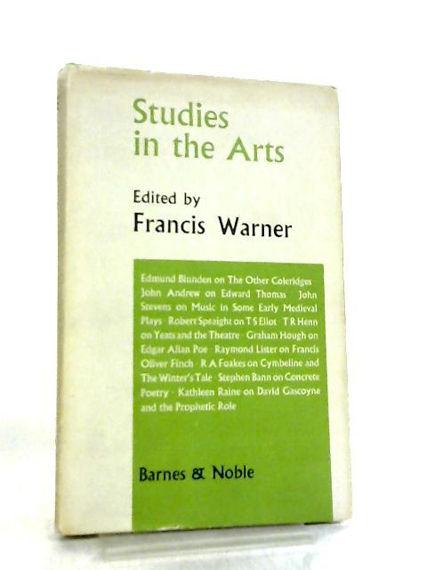 Studies in the Arts By Francis Warner
