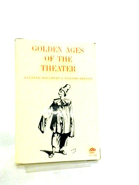 Golden Ages of the Theater by Kenneth Macgowan