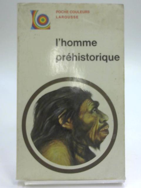 L'Homme Prehistorique by M. H. Day